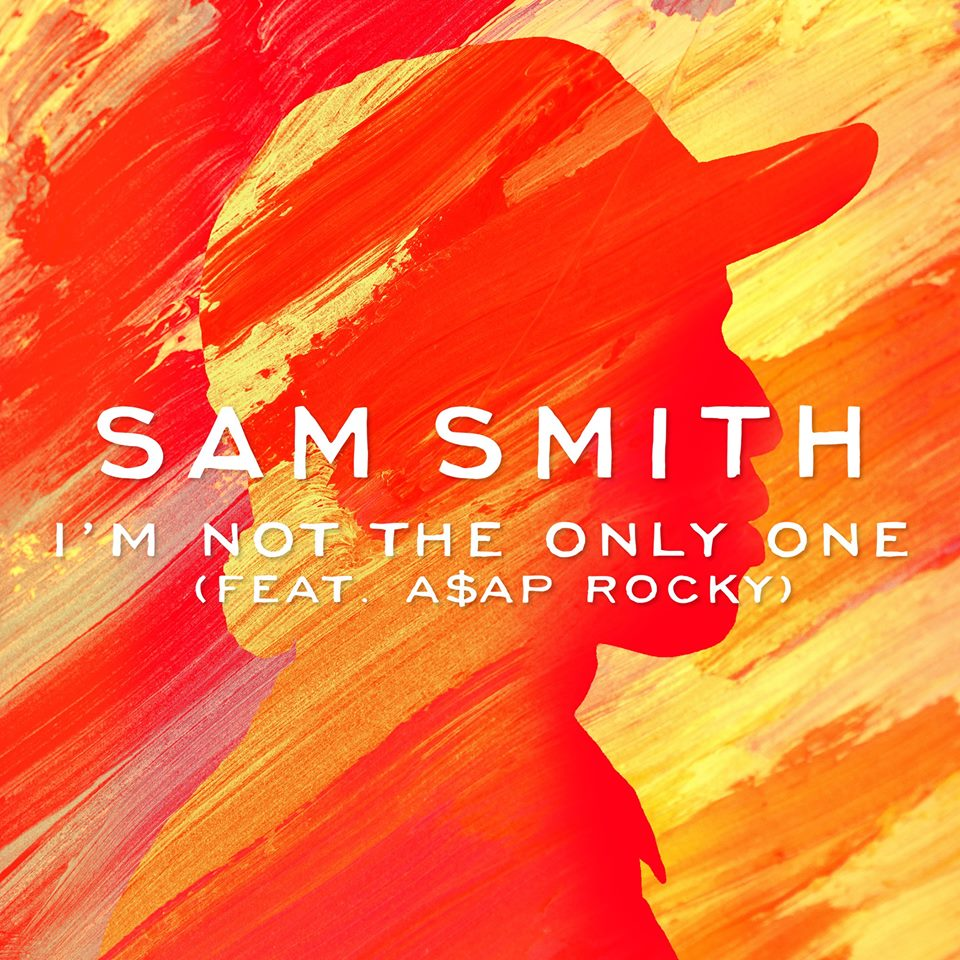 "Cover art of Sam Smith's new single ""I'm Not The Only One (feat. A$AP Rocky)"" /  Sam Smith - I'm Not The Only One (feat. A$AP Rocky)"